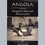 Angola: Struggle for Peace and Reconstruction
