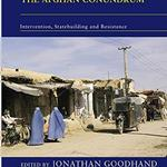 Getting savages to fight barbarians: Counterinsurgency and the remaking of Afghanistan