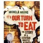 Michela Wrong: It's our turn to eat