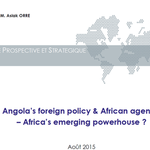 Angola's foreign policy & African agenda – Africa's emerging powerhouse ?