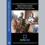 Joint Land Certification and Intra-household Decision-making: Towards Empowerment of Wives?