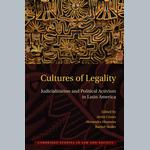 Cultures of legality:  Judicialization and political activism in contemporary Latin America