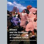 Women and the remaking of politics in Southern Africa: Negotiating autonomy, incorporation and representation