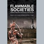Flammable societies. Studies on the socio-economics of oil and gas