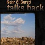 Nahr el-Bared talks back